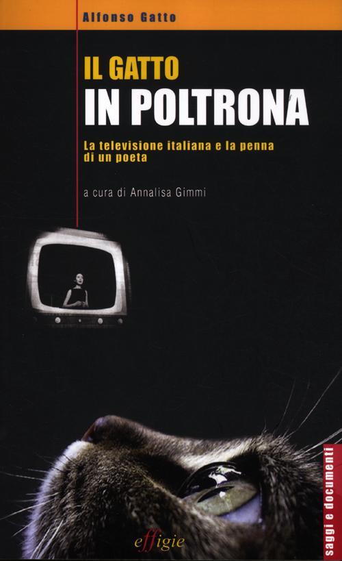 Il gatto in poltrona. La televisione italiana e la penna di un poeta.