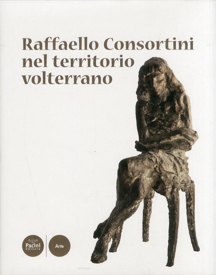Raffaello Consortini nel Territorio Volterrano.