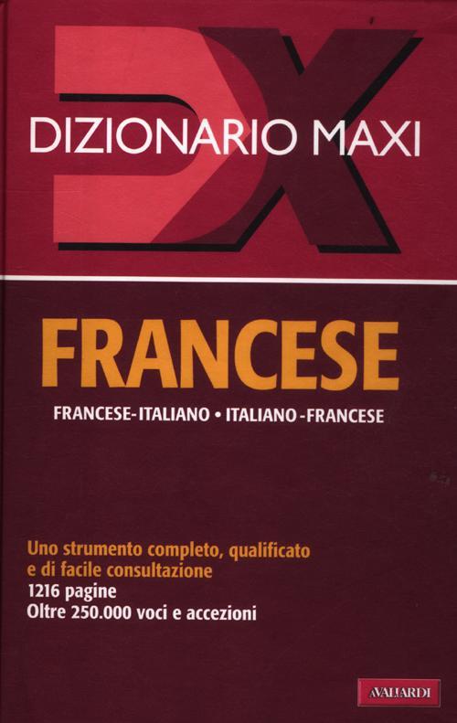 Dizionario maxi. Francese. Francese-italiano, italiano-francese. Ediz. bilingue