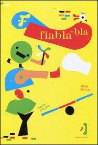 Fiabla-bla. Ediz. illustrata