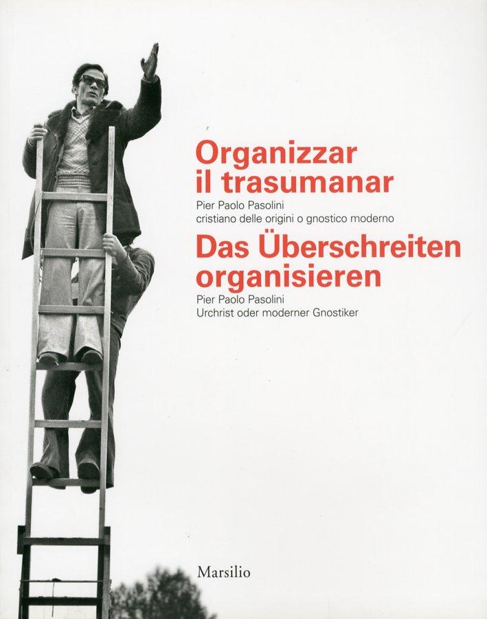 Organizzar il Trasumanar. Pier Paolo Pasolini Cristiano delle Origini o Gnostico Moderno