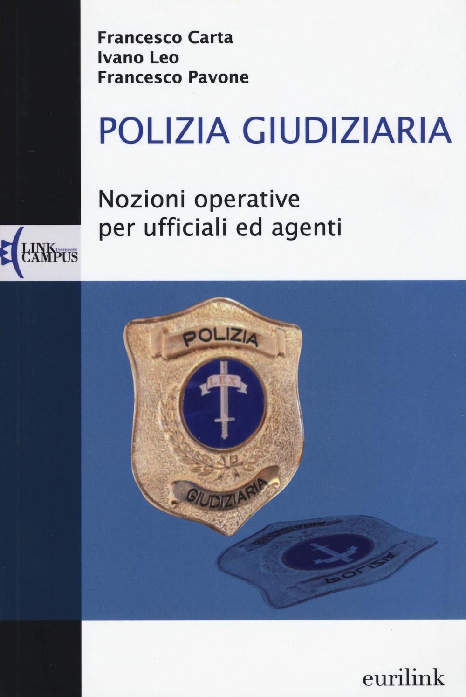 Polizia giudiziaria. Nozioni operative per ufficiali ed agenti.