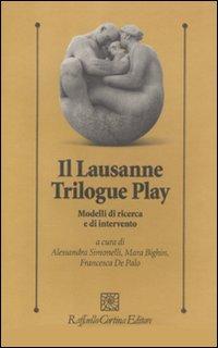 Il lausanne trilogue play. Modelli di ricerca e di intervento