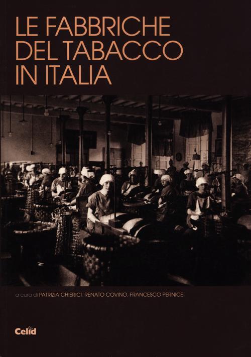 Le Fabbriche del Tabacco in Italia. Dalle Manifatture al Patrimonio