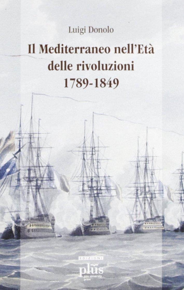 Il Mediterraneo nell'età delle rivoluzioni (1789-1849)