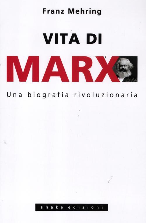 Vita di Marx. Una biografia rivoluzionaria