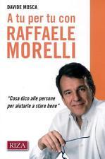A tu per tu con Raffaele Morelli. «Cosa dico alle persone per aiutarlea stare bene»