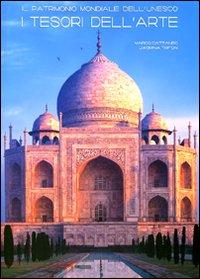 Il patrimonio mondiale dell'Unesco. I tesori dell'arte. Ediz. illustrata