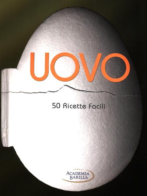 Uovo. 50 ricette facili