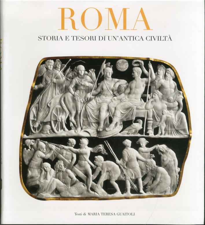 Roma. Storia e Tesori di un'Antica Civiltà