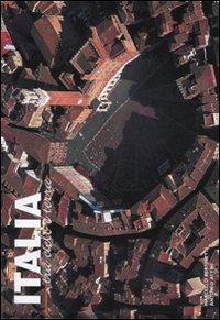 Italia tra cielo e terra. Ediz. illustrata