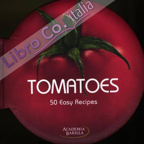 Tomatoes. 50 easy recipes