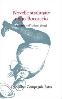 Novelle stralunate dopo Boccaccio. Riscritte nell'italiano d'oggi
