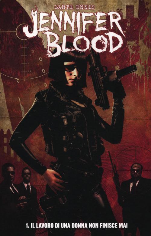 Il lavoro di una donna non finisce mai. Jennifer Blood. Vol. 1