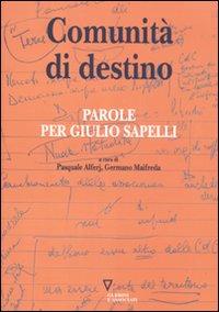 Comunità di destino. Parole per Giulio Sapelli