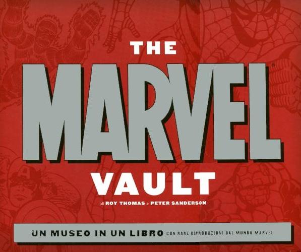 The Marvel Vault. Ediz. illustrata