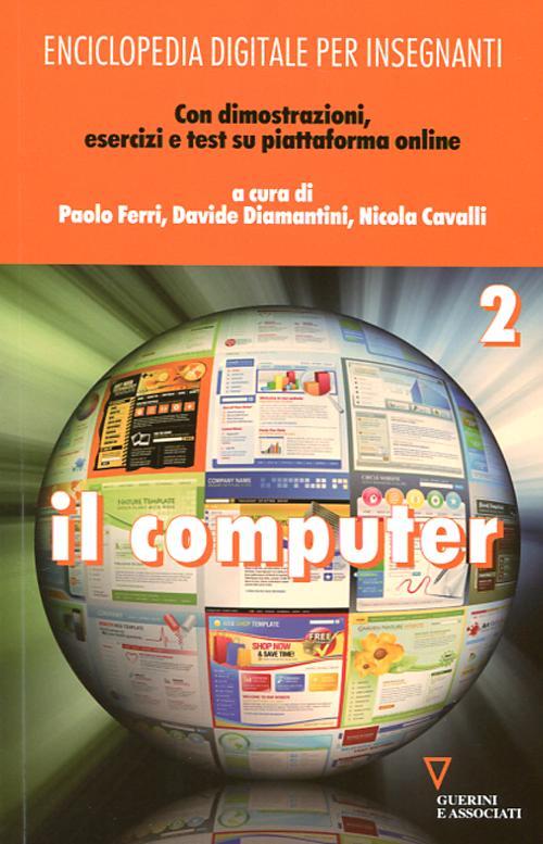 Enciclopedia digitale per insegnanti. Con espansione online. Vol. 2: Il computer