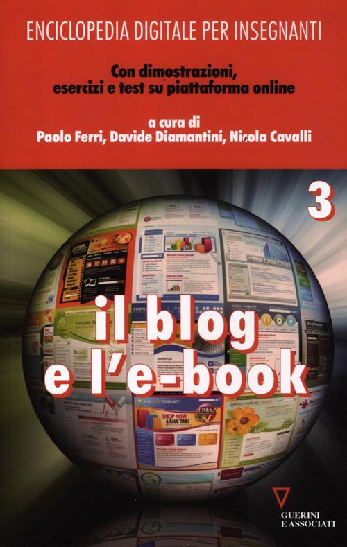 Enciclopedia digitale per insegnanti. Con aggiornamento online. Vol. 3: Il blog e l'e-book