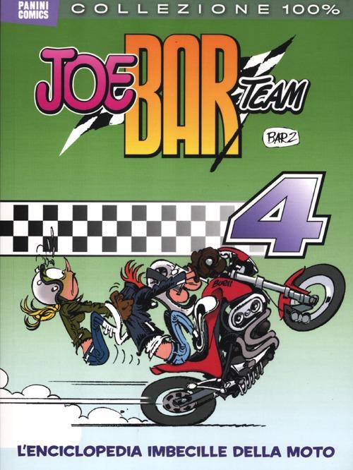 Joe Bar team. Vol. 4: L'enciclopedia imbecille della moto