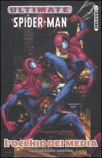 L'occhio dei media. Ultimate Spider-man deluxe. Vol. 5