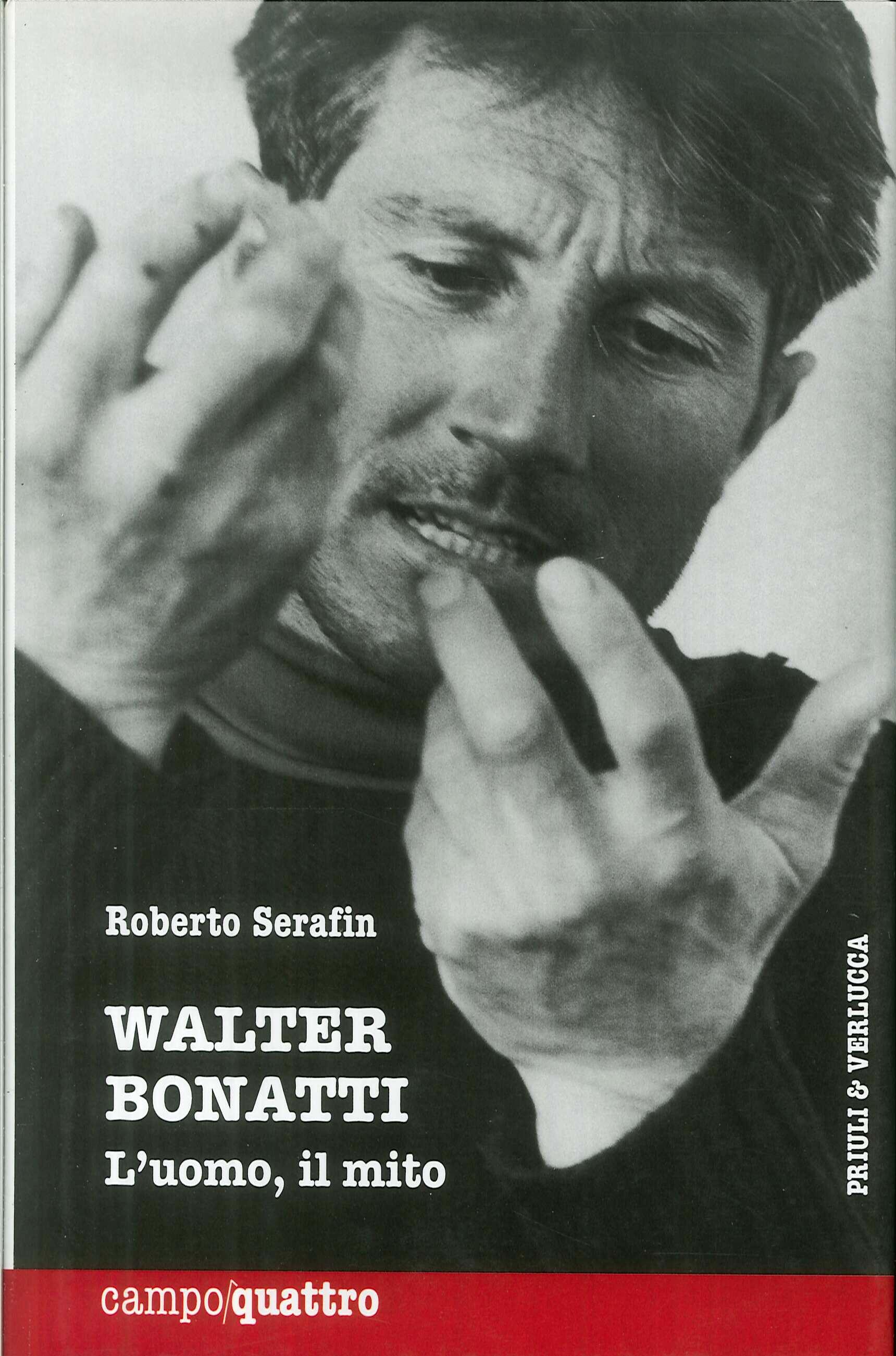 Walter Bonatti. L'uomo, il mito