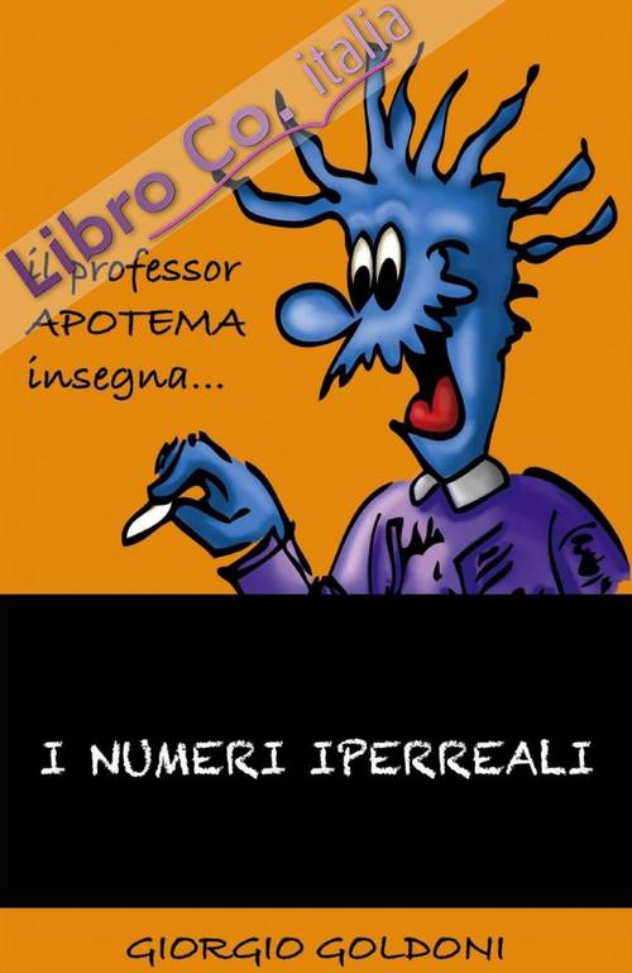 I numeri iperreali. Il professor Apotema insegna.