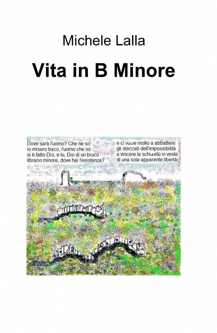 Vita in B Minore.