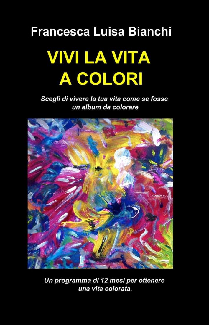 Vivi la vita a colori