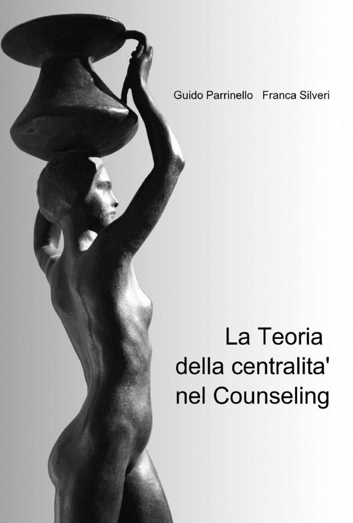 La Teoria della centralità nel Counseling