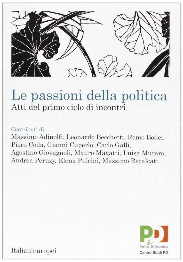 Le Passioni delle Politica. Atti del Primo Ciclo di Incontri