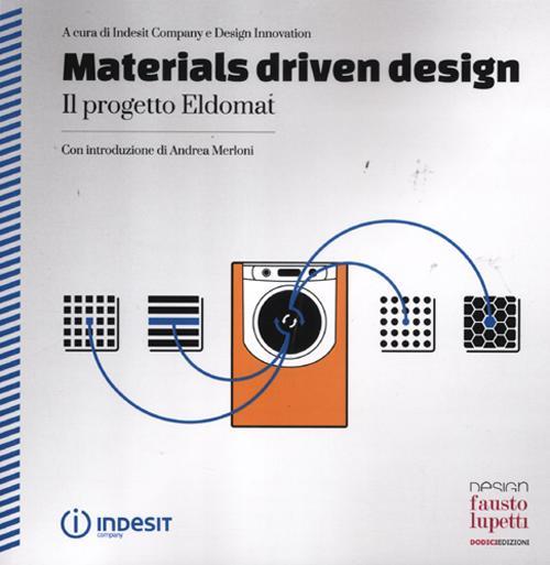 Materials driven design. Il progetto Eldomat. Ediz. italiana e inglese