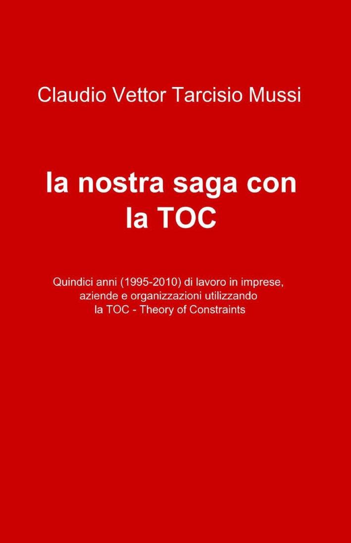 La nostra saga con la TOC