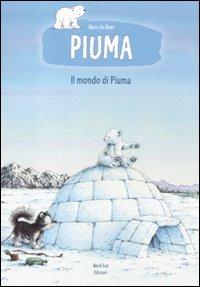 Il mondo di Piuma. Ediz. illustrata