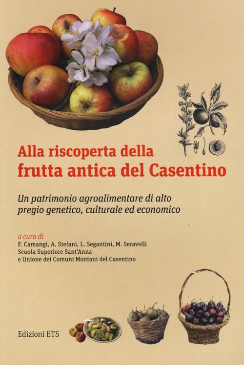 Alla riscoperta della frutta antica del Casentino. Un patrimonio agroalimentare di alto pregio genetico, culturale ed economico