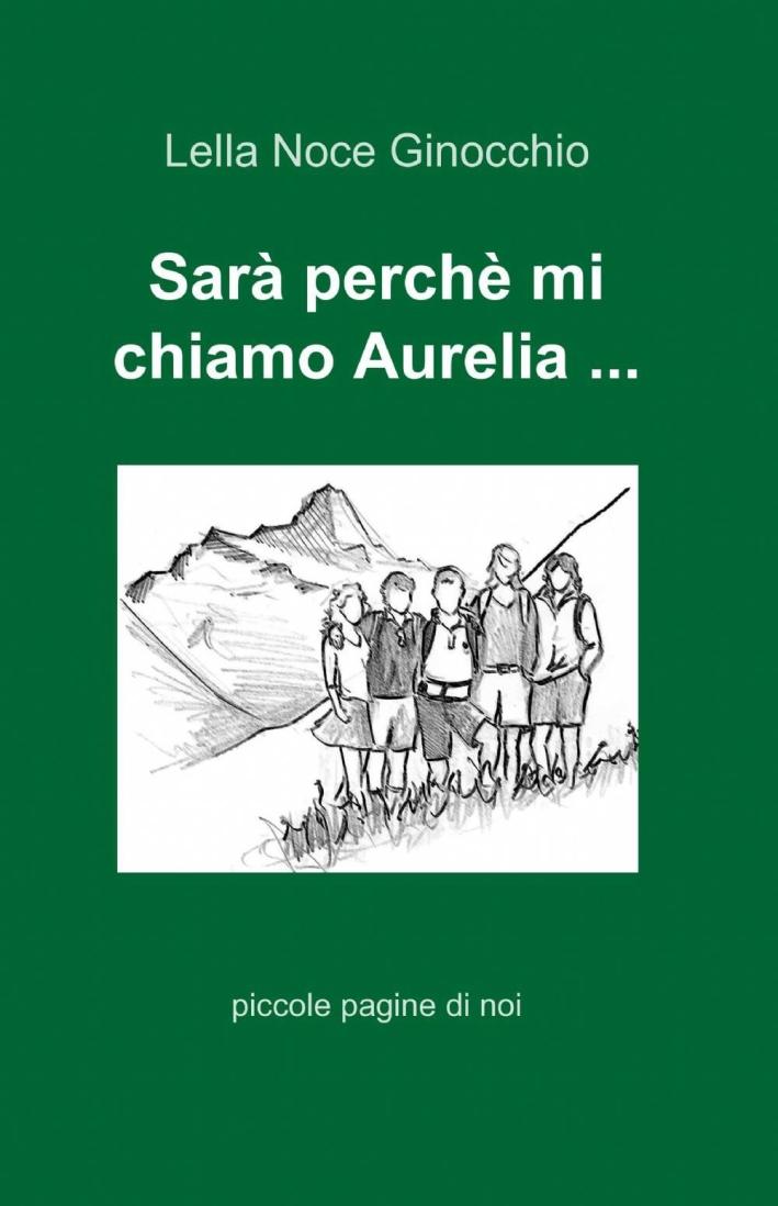 Sarà perchè mi chiamo Aurelia...