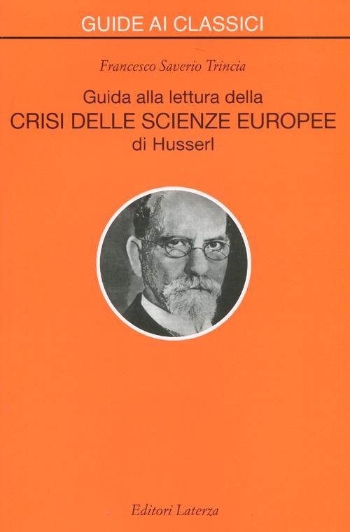 Guida alla lettura della «Crisi delle scienze europee» di Husserl