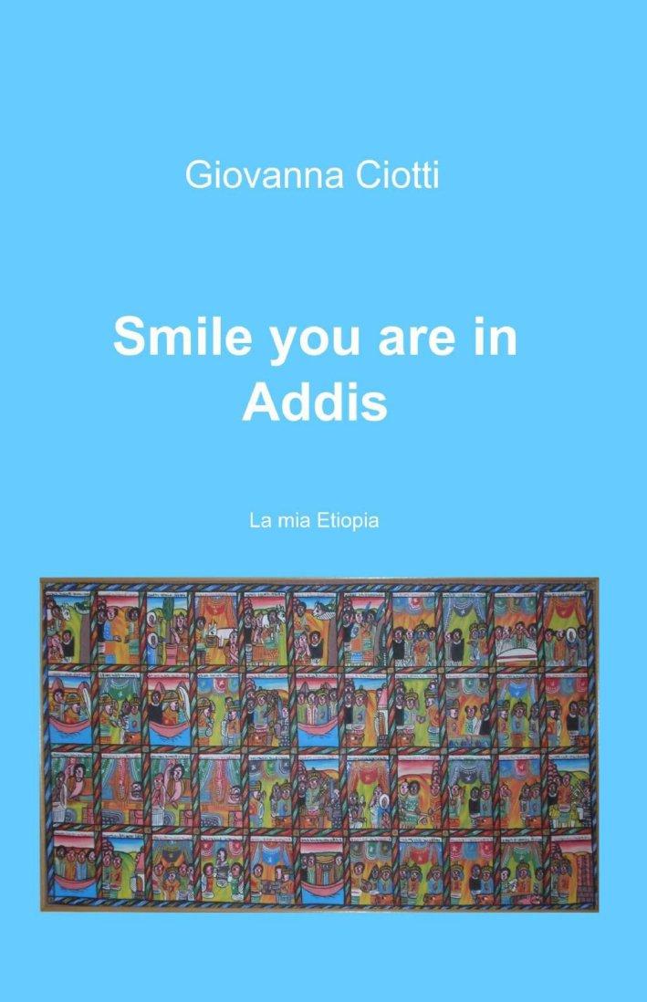 Smile you are in Addis