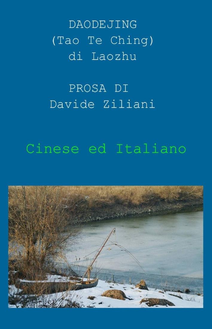 Prosa del «Daodejing». Ediz. italiana e cinese