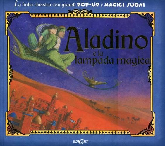 Aladino e la lampada magica. Libro pop-up. Ediz. illustrata