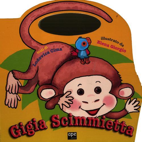 Gigia scimmietta. Ediz. illustrata