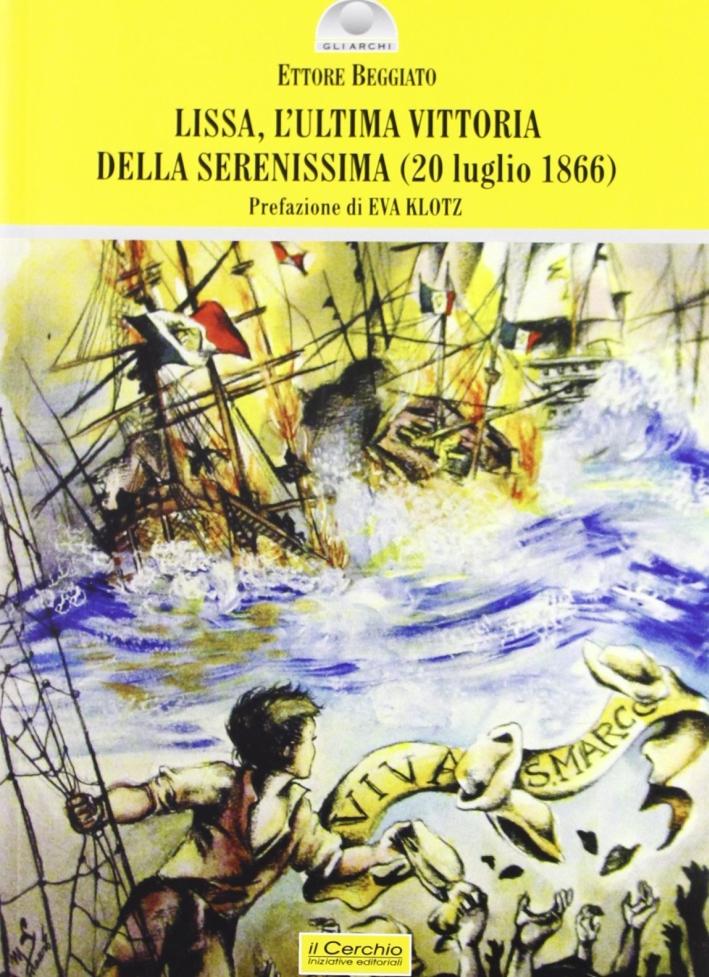 Lissa (1866). L'ultima vittoria della Serenissima