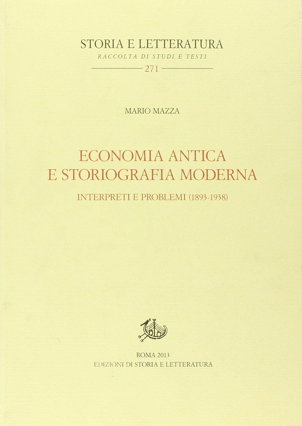 Economia antica e storiografia moderna. Interpreti e problemi (1893-1938)