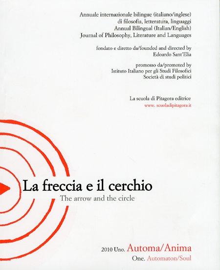 La freccia e il cerchio. Ediz. italiana e inglese. Vol. 1: Automa/Anima