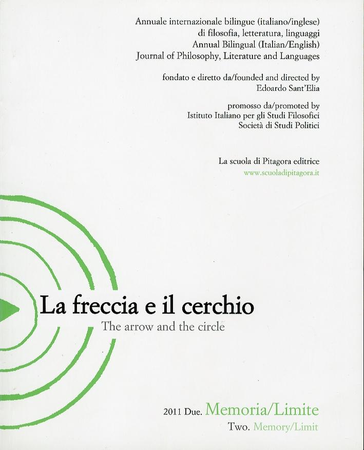 La freccia e il cerchio. Vol. 2. Memoria/Limite. [Ed. italiana e inglese]