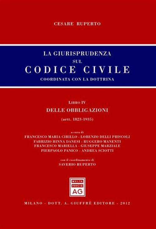 La giurisprudenza sul codice civile. Coordinata con la dottrina. Libro IV: Delle obbligazioni. Artt. 1823-1935