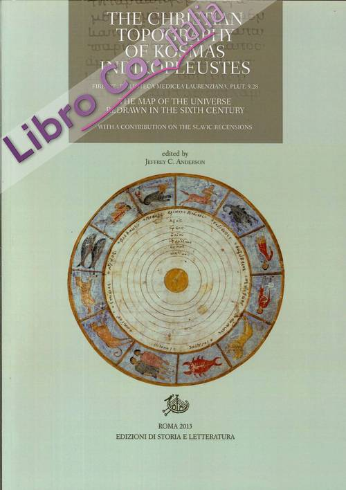 The Christian Topography of Kosmas Indikopleustes.the Map of Universe Redrawn in the Sixth Century