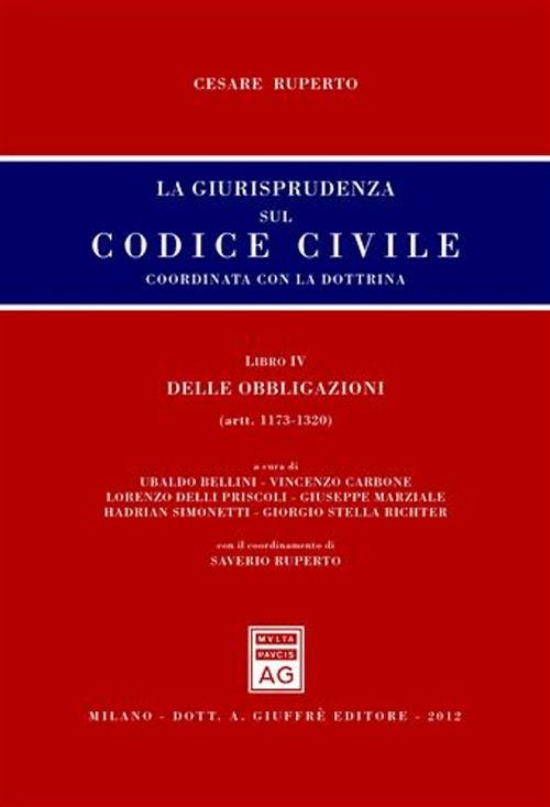La giurisprudenza sul codice civile. Coordinata con la dottrina. Libro IV: Delle obbligazioni. Artt. 1173-1320