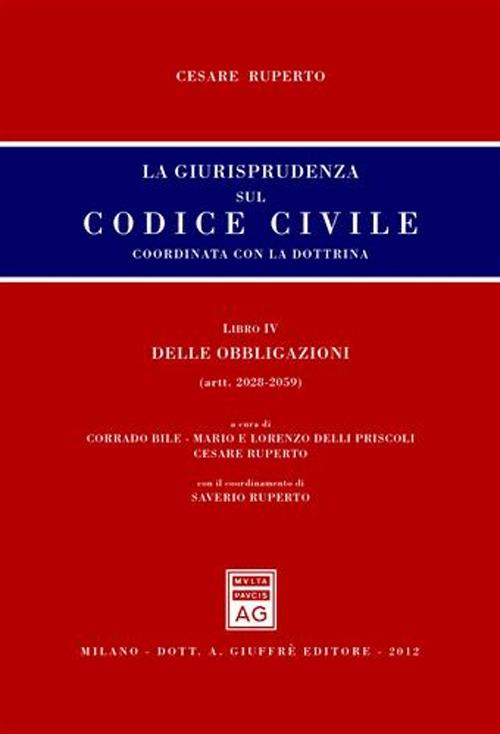 La giurisprudenza sul codice civile. Coordinata con la dottrina. Libro IV: Delle obbligazioni. Artt. 2028-2059