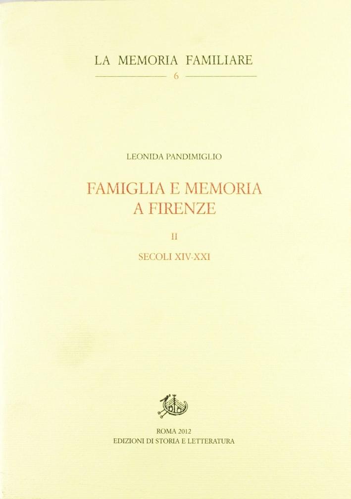 Famiglia e memoria a Firenze. Vol. 2: Secoli XIV-XXI