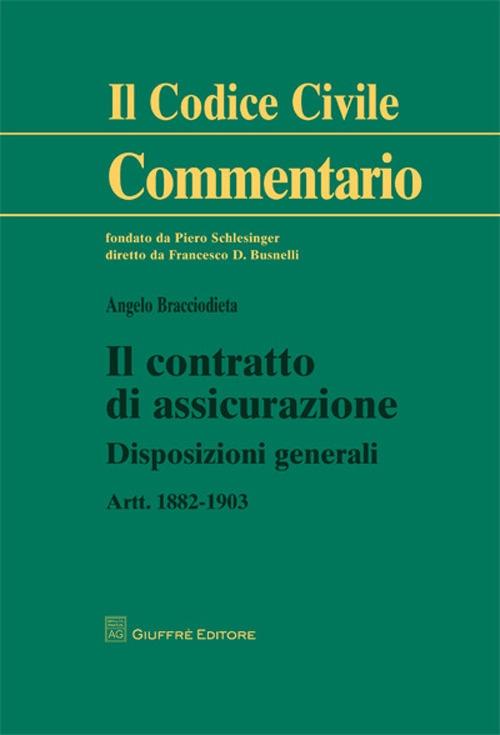 Il contratto di assicurazione. Disposizioni generali. Artt. 1882-1903